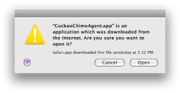 "Leopard dialog: '""CuckooChimeAgent.app"" is an application which was downloaded from the internet. Are you sure you want to open it?'"